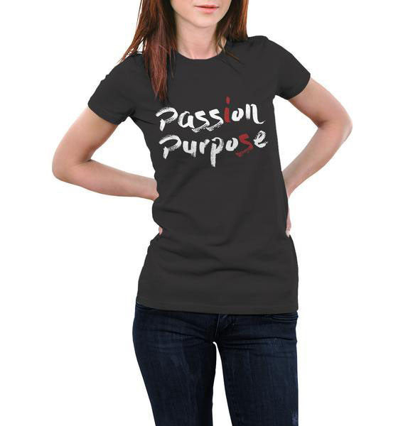 Passion is Purpose Women's Tee