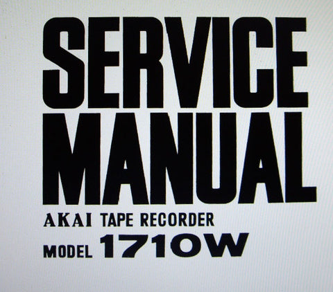 AKAI 1710W REEL TO REEL STEREO TAPE RECORDER SERVICE MANUAL INC TRSHOOT GUIDE SCHEM DIAG PCB AND PARTS LIST 44 PAGES ENG