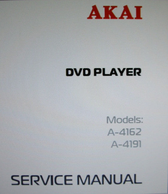 AKAI A-4162 A-4191 DVD PLAYER SERVICE MANUAL INC SCHEMS 30 PAGES ENG