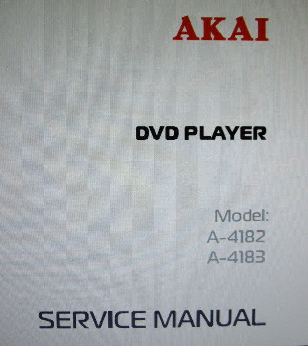AKAI A-4182 A-4183 DVD PLAYER SERVICE MANUAL INC BLK DIAG AND SCHEMS 28 PAGES ENG