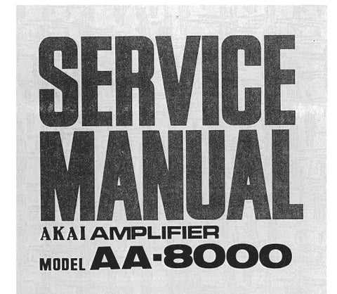 AKAI AA-8000 STEREO TUNER AMP SERVICE MANUAL INC TRSHOOT GUIDE SCHEMS PCBS AND PARTS LIST 20 PAGES ENG