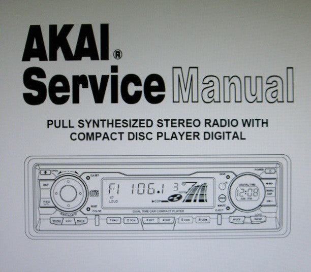 AKAI ACR-57 PULL SYNTHESIZED STEREO RADIO WITH CD PLAYER DIGITAL SERVICE MANUAL INC BLK DIAG AND PCBS 15 PAGES ENG