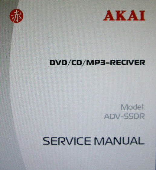 AKAI ADV-55DR DVD CD MP3 RECEIVER SERVICE MANUAL INC BLK DIAGS SCHEMS PCBS AND PARTS LIST 36 PAGES ENG