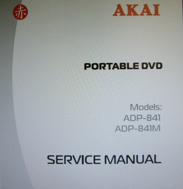 AKAI ADP-841 ADP-841M PORTABLE DVD SERVICE MANUAL INC BLK DIAG AND SCHEMS 39 PAGES ENG