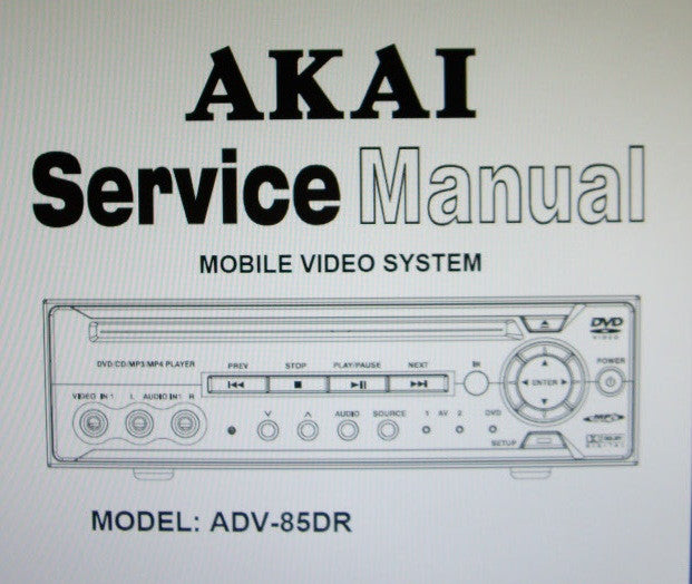 AKAI ADV-85DR MOBILE VIDEO SYSTEM SERVICE MANUAL INC BLK DIAG SCHEMS PCBS AND PARTS LIST 26 PAGES ENG