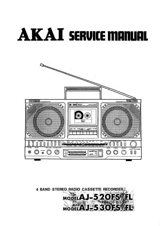 AKAI AJ-520FS AJ-520FL AJ-530FS AJ-530FL 4 BAND STEREO RADIO CASSETTE TAPE RECORDER SERVICE MANUAL INC BLK DIAGS SCHEMS PCBS AND PARTS LIST 68 PAGES ENG