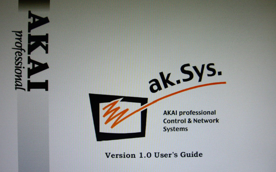 AKAI AK.SYS. AKAI PROFESSIONAL CONTROL AND NETWORK SYSTEMS V1.0 FOR THE S5000 S6000 USER'S GUIDE INC V1.5 AND V1.7 ADDENDUMS 87 PAGES ENG