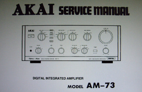 AKAI AM-73 DIGITAL INTEGRATED AMP SERVICE MANUAL INC BLK DIAG SCHEMS PCBS AND PARTS LIST 34 PAGES ENG