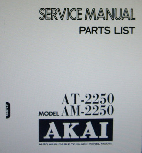 AKAI AM-2250 STEREO INTEGRATED AMP AT-2250 FM AM STEREO TUNER SERVICE MANUAL INC BLK DIAGS LEVEL DIAG SCHEMS PCBS AND PARTS LIST 44 PAGES ENG