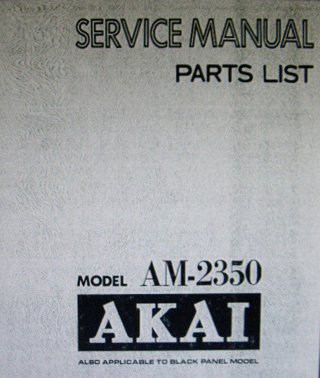 AKAI AM-2350 STEREO INTEGRATED AMP SERVICE MANUAL INC BLK DIAG LEVEL DIAG SCHEM DIAG PCBS AND PARTS LIST 23 PAGES ENG
