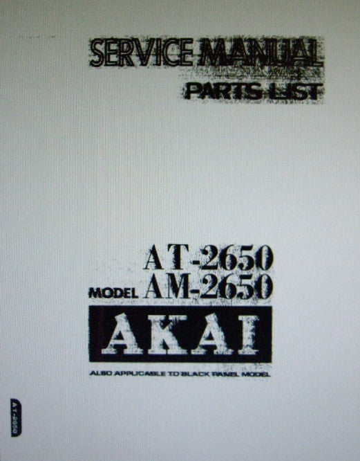 AKAI AM-2650 STEREO INTEGRATED AMP AT-2650 FM AM STEREO TUNER SERVICE MANUAL INC BLK DIAG LEVEL DIAG SCHEMS PCBS AND PARTS LIST 52 PAGES ENG