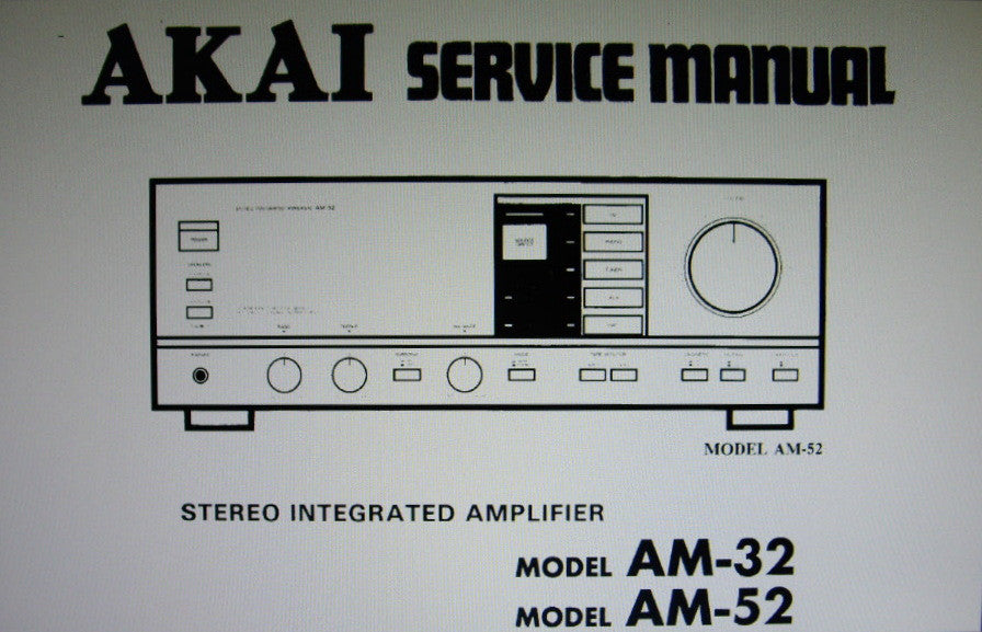AKAI AM-32 AM-52 STEREO INTEGRATED AMP SERVICE MANUAL INC BLK DIAG SCHEM DIAG PCBS AND PARTS LIST 33 PAGES ENG
