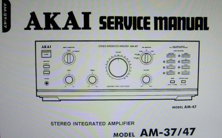 AKAI AM-37 AM-47 STEREO INTEGRATED AMP SERVICE MANUAL INC BLK DIAG SCHEMS PCBS AND PARTS LIST 24 PAGES ENG
