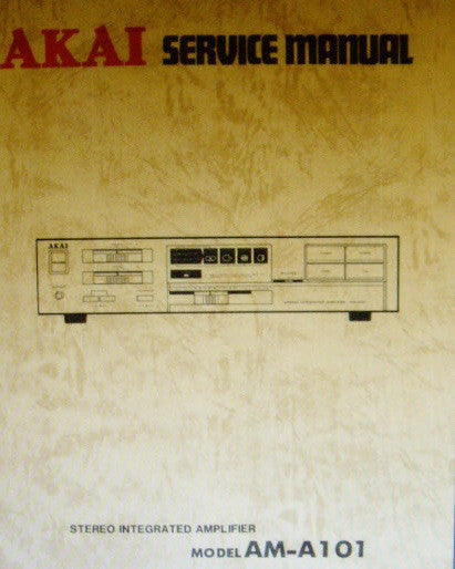 AKAI AM-A101 STEREO INTEGRATED AMP SERVICE MANUAL INC SCHEMS PCBS AND PARTS LIST 22 PAGES ENG