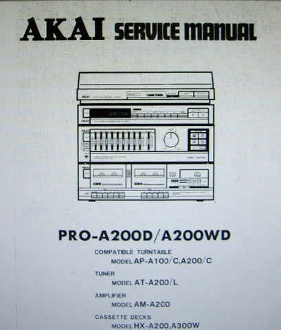 AKAI AM-A200 AMP HX-A200 HX-A300 STEREO CASSETTE TAPE DECK AT-200 AT-200L TUNER AP-A100 AP-A100C AP-A200 AP-A200C COMPATIBLE TURNTABLE SERVICE MANUAL INC BLK DIAGS SCHEMS PCBS AND PARTS LIST 93 PAGES ENG