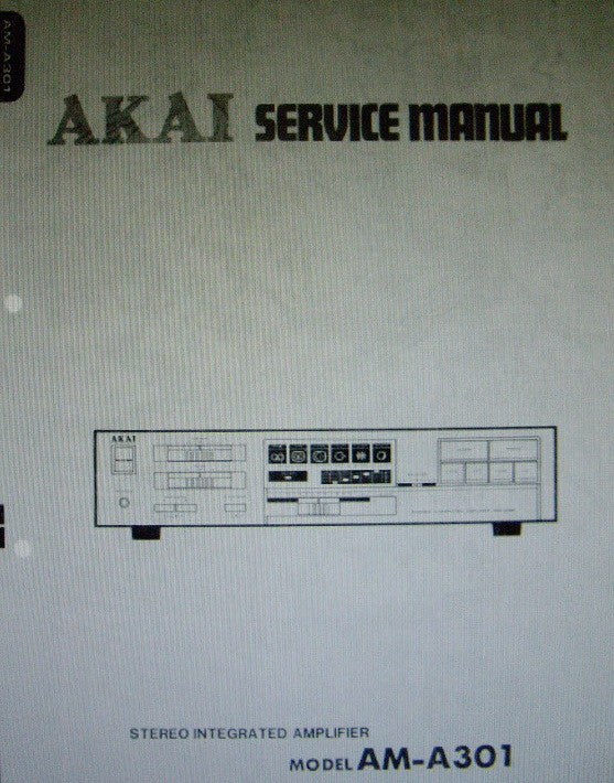 AKAI AM-A301 STEREO INTEGRATED AMP SERVICE MANUAL INC BLK DIAG SCHEM DIAG PCBS AND PARTS LIST 25 PAGES ENG