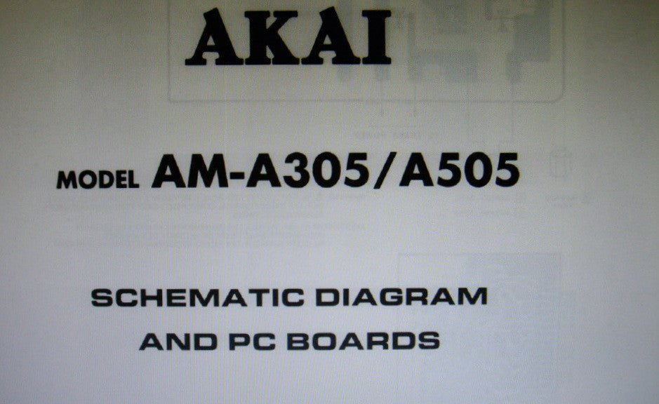 AKAI AM-A305 AM-A505 STEREO INTEGRATED AMP BLOCK DIAGRAM SCHEMATIC DIAGRAM PC BOARDS 4 PAGES ENG