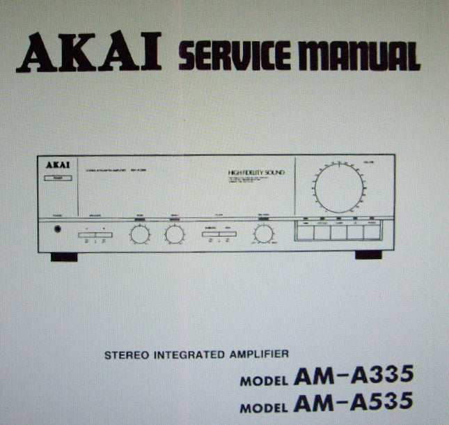AKAI AM-A335 AM-A535 STEREO INTEGRATED AMP SERVICE MANUAL INC BLK DIAG SCHEM DIAG PCBS AND PARTS LIST 16 PAGES ENG