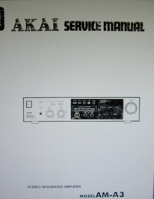 AKAI AM-A3 STEREO INTEGRATED AMP SERVICE MANUAL INC BLK DIAG SCHEMS PCBS AND PARTS LIST 21 PAGES ENG
