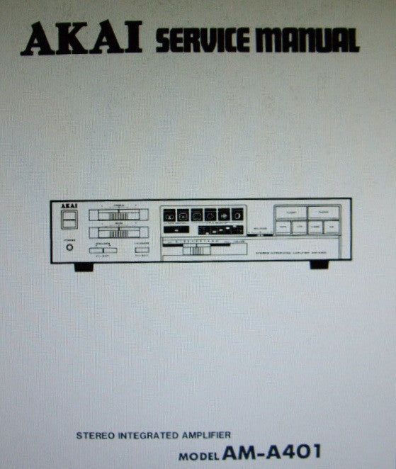 AKAI AM-A401 STEREO INTEGRATED AMP SERVICE MANUAL INC BLK DIAG SCHEM DIAG PCBS AND PARTS LIST 24 PAGES ENG