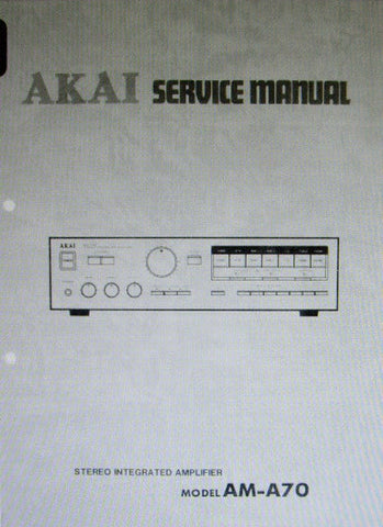 AKAI AM-A70 STEREO INTEGRATED AMP SERVICE MANUAL INC SCHEMS PCBS AND PARTS LIST 29 PAGES ENG