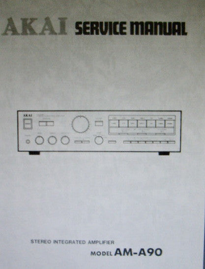 AKAI AM-A90 STEREO INTEGRATED AMP SERVICE MANUAL INC SCHEMS PCBS AND PARTS LIST 30 PAGES ENG