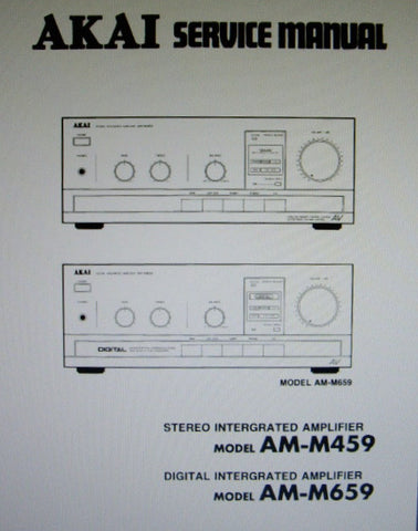 AKAI AM-M459 STEREO INTEGRATED AMP AM-M659 DIGITAL INTEGRATED AMP SERVICE MANUAL INC BLK DIAGS SCHEMS PCBS AND PARTS LIST 33 PAGES ENG