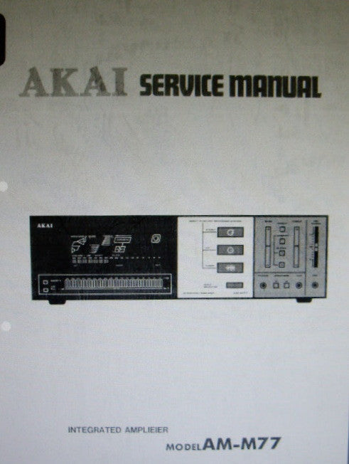 AKAI AM-M77 STEREO INTEGRATED AMP SERVICE MANUAL INC BLK DIAG SCHEMS PCBS AND PARTS LIST 28 PAGES ENG