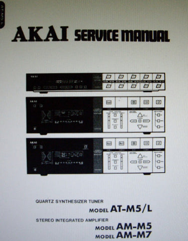 AKAI AM-M5 AM-M7 STEREO INTEGRATED AMP AT-M5 AT-M5L QUARTZ SYNTHESIZER TUNER SERVICE MANUAL INC BLK DIAGS SCHEMS PCBS AND PARTS LIST 89 PAGES ENG