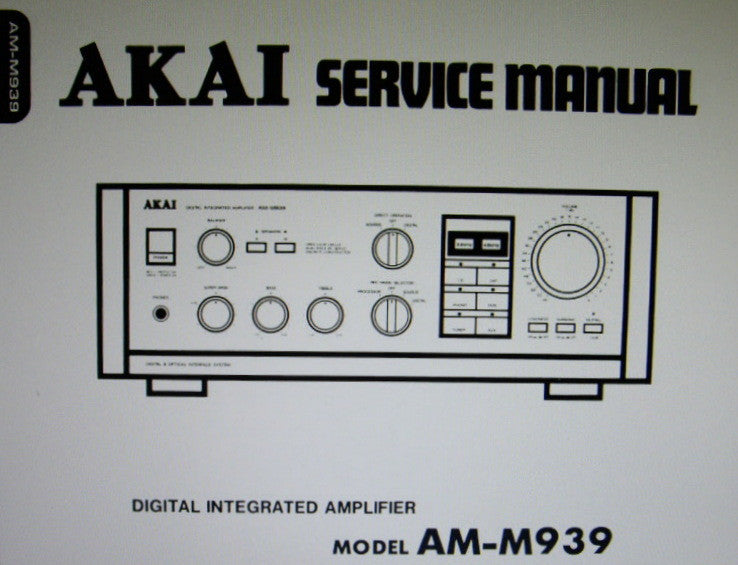 AKAI AM-M939 DIGITAL INTEGRATED AMP SERVICE MANUAL INC BLK DIAG SCHEMS PCBS AND PARTS LIST 27 PAGES ENG