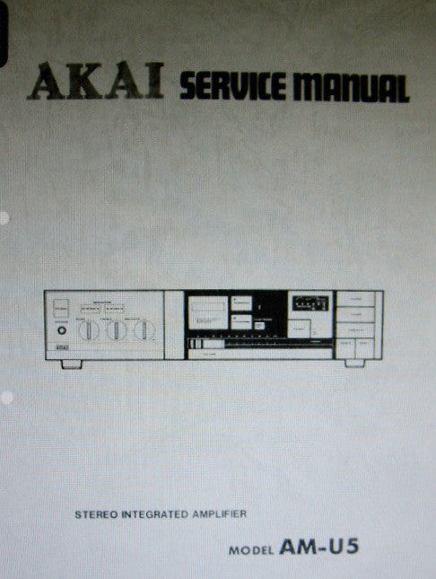 AKAI AM-U5 STEREO INTEGRATED AMP SERVICE MANUAL INC SCHEMS PCBS AND PARTS LIST 28 PAGES ENG