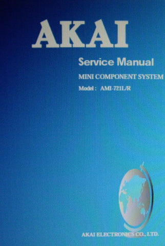 AKAI AMI-721L AMI-721R MINI COMPONENT SYSTEM SERVICE MANUAL INC PARTS LIST 47 PAGES ENG