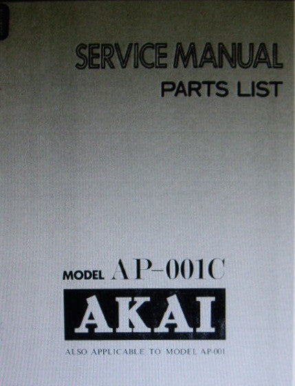 AKAI AP-001 AP-001C 2 SPEED BELT DRIVE AUTO RETURN TURNTABLE SERVICE MANUAL INC BLK DIAGS TRSHOOT GUIDE AND PARTS LIST 30 PAGES ENG