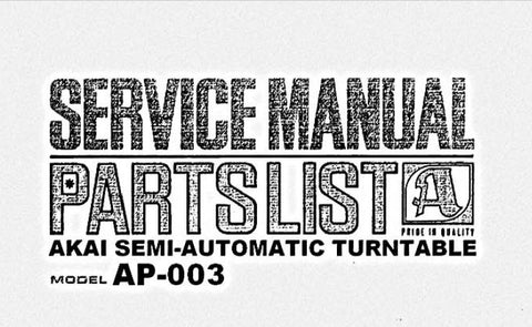 AKAI AP-003 SEMI AUTOMATIC TURNTABLE SERVICE MANUAL INC BLK DIAG AND TRSHOOT GUIDE 18 PAGES ENG