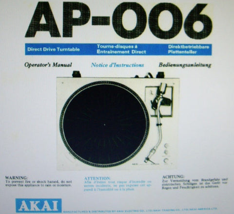 AKAI AP-006 2 SPEED DIRECT DRIVE TURNTABLE OPERATOR'S MANUAL INC CONN DIAG 13 PAGES ENG FRANC DEUT