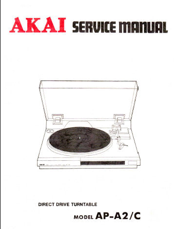 AKAI AP-A2 AP-A2C DIRECT DRIVE TURNTABLE SERVICE MANUAL INC BLK DIAG SCHEM DIAG AND PARTS LIST 21 PAGES ENG