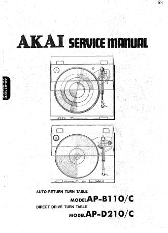 AKAI AP-B110 AP-B110C AUTO RETURN TURNTABLE AP-D210 AP-D210C DIRECT DRIVE TURNTABLE SERVICE MANUAL INC PCB'S SCHEM DIAGS AND PARTS LIST 41 PAGES ENG