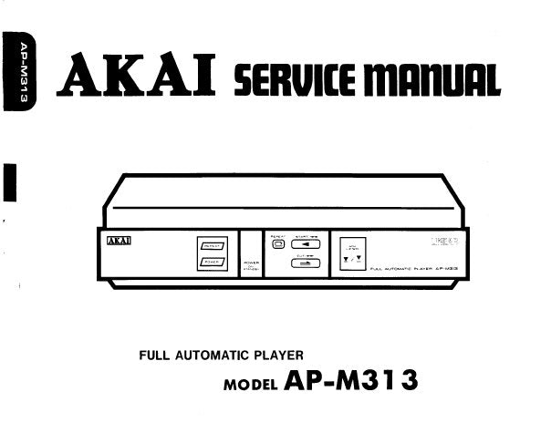 AKAI AP-M313 FULL AUTOMATIC PLAYER SERVICE MANUAL INC BLK DIAG SCHEM DIAG PCB'S AND PARTS LIST 17 PAGES ENG