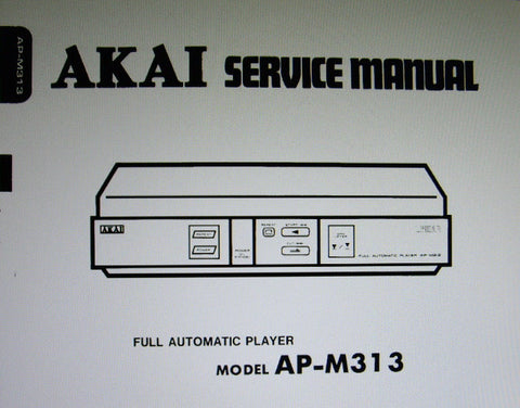 AKAI AP-M313 FULLY AUTOMATIC RECORD PLAYER SERVICE MANUAL INC BLK DIAG SCHEM DIAG PCBS AND PARTS LIST 17 PAGES ENG