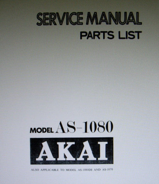 AKAI AS-1070 AS-1080 AS-1080DB STEREO RECEIVER SERVICE MANUAL INC SCHEMS PCBS AND PARTS LIST 54 PAGES ENG