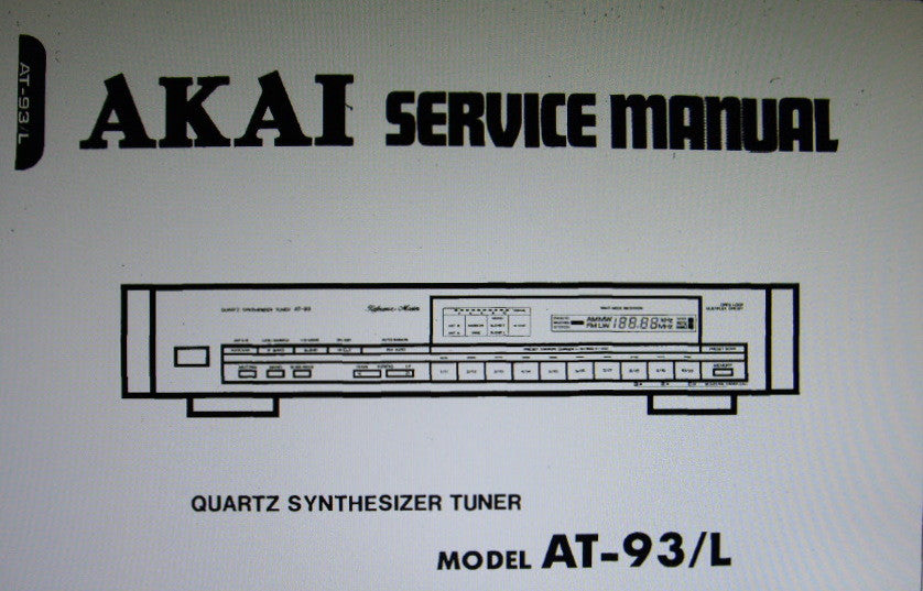 AKAI AT-93 AT-93L QUARTZ SYNTHESIZER STEREO TUNER SERVICE MANUAL INC BLK DIAG SCHEMS PCBS AND PARTS LIST 29 PAGES ENG