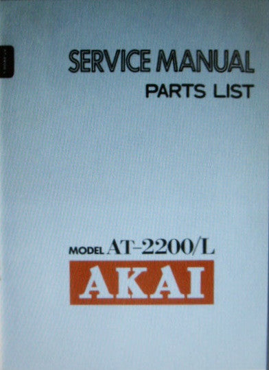 AKAI AT-2200 AT-2200L FM AM STEREO TUNER SERVICE MANUAL INC SCHEMS PCBS AND PARTS LIST 39 PAGES ENG
