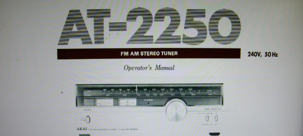 AKAI AT-2250 FM AM STEREO TUNER OPERATOR'S MANUAL INC CONN DIAG 3 PAGES ENG