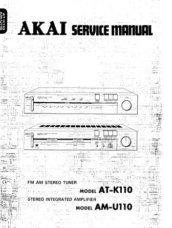 AKAI AT-K110 FM AM STEREO TUNER AM-U110 STEREO INTEGRATED AMPLIFIER SERVICE MANUAL INC SCHEM DIAGS PCB'S AND PARTS LIST 35 PAGES ENG