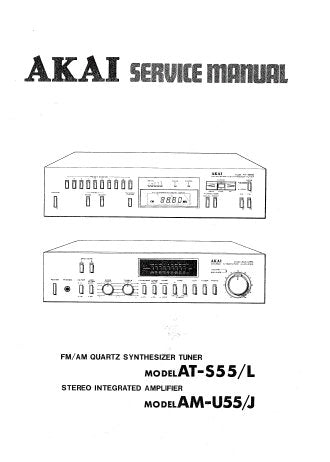 AKAI AT-S55 AT-S55L FM AM QUARTZ SYNTHESIZER TUNER AM-U55 AM-U55J STEREO INTEGRATED AMPLIFIER SERVICE MANUAL INC SCHEM DIAGS PCB'S AND PARTS LIST 70 PAGES ENG