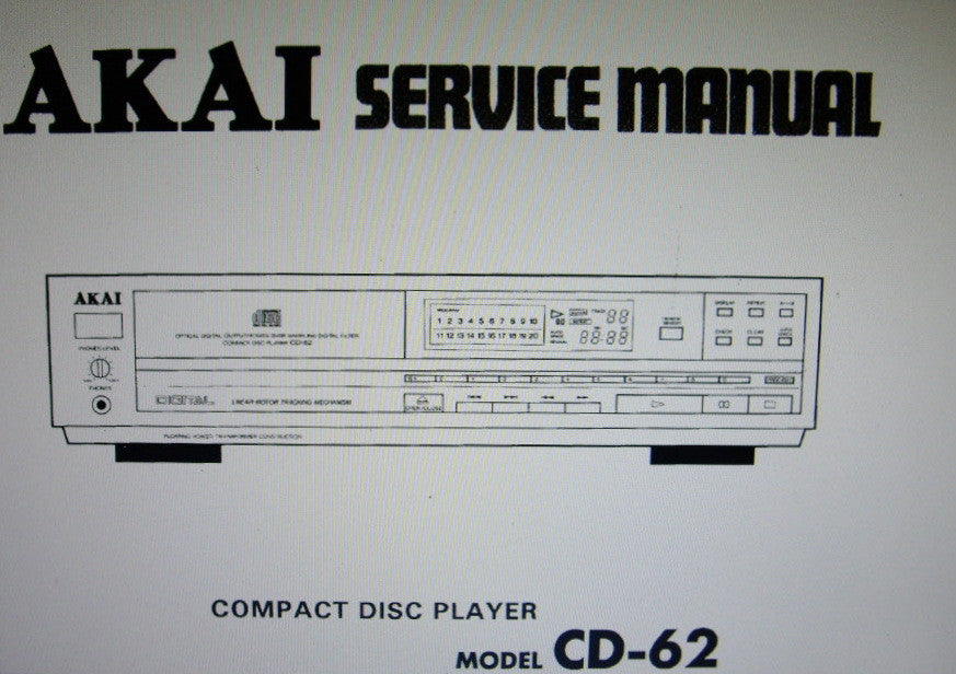 AKAI CD-62 CD PLAYER SERVICE MANUAL INC BLK DIAG SCHEMS PCBS AND PARTS LIST 31 PAGES ENG