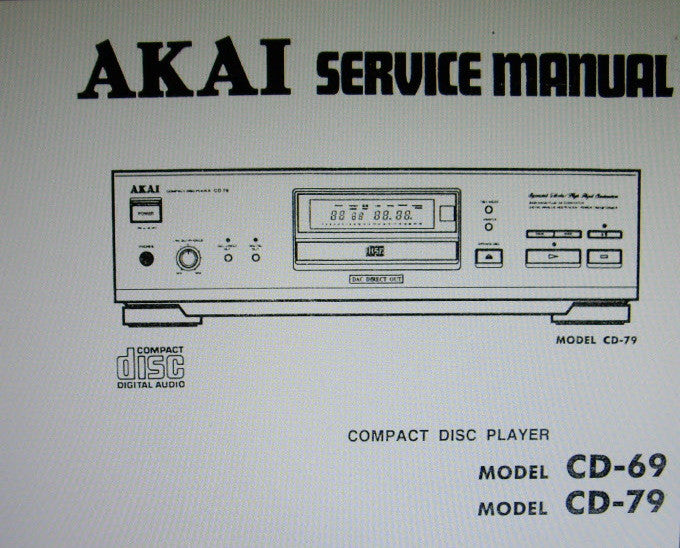 AKAI CD-69 CD-79 CD PLAYER SERVICE MANUAL INC BLK DIAG SCHEMS PCBS AND PARTS LIST 30 PAGES ENG