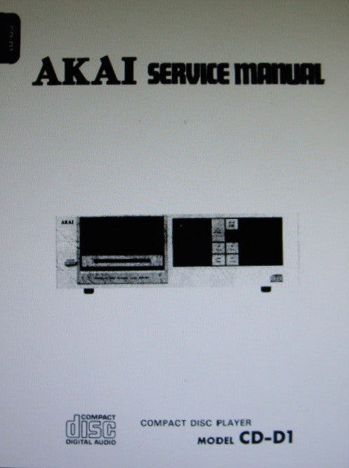 AKAI CD-D1 CD PLAYER SERVICE MANUAL INC TRSHOOT GUIDE WIRING DIAG BLK DIAGS SCHEMS PCBS AND PARTS LIST 70 PAGES ENG FRANC DEUT