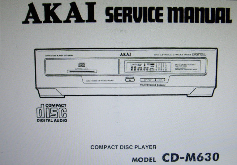 AKAI CD-M630 CD PLAYER SERVICE MANUAL INC BLK DIAG SCHEM DIAG PCBS AND PARTS LIST 19 PAGES ENG