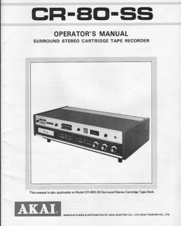 AKAI CR-80-SS CR-80D-SS 4 CHANNEL SURROUND STEREO CARTRIDGE TAPE RECORDER OPERATOR'S MANUAL INC CONN DIAGS 20 PAGES ENG